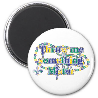 Throw me something, Mister (bc) 2 Inch Round Magnet