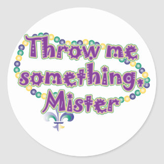Throw me something, Mister Classic Round Sticker