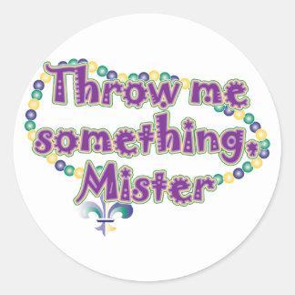 Throw me something, Mister Round Sticker