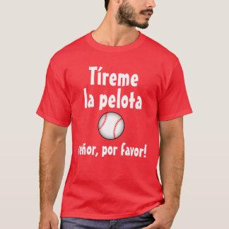 """Throw Me the Ball"" (Spanish Version) T-Shirt"