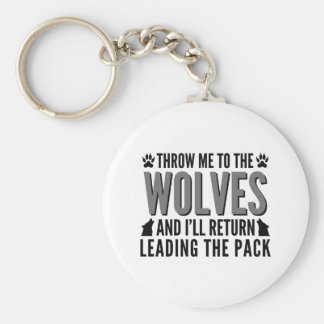 Throw Me To The Wolves Basic Round Button Keychain