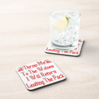 Throw Me To The Wolves I Will Return Leading Pack Beverage Coaster