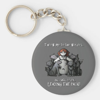 """Throw Me To The Wolves"" Keychain"