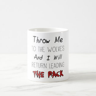 Throw Me To The Wolves - Motivational Quote Classic White Coffee Mug
