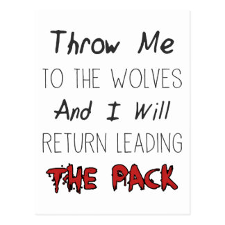 Throw Me To The Wolves - Motivational Quote Postcard