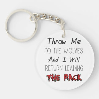 Throw Me To The Wolves - Motivational Quote Single-Sided Round Acrylic Keychain
