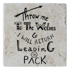 Throw me to the wolves... trivet