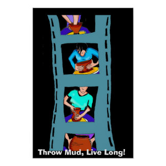 Throw Mud, Live Long! Poster