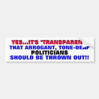 THROW OUT ARROGANT TONE DEAF POLITICIANS!! BUMPER STICKER