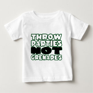 Throw Parties Not Grenades Baby T-Shirt