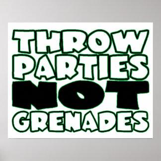 Throw Parties Not Grenades Poster