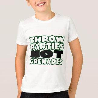 Throw Parties Not Grenades T-Shirt