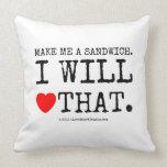 make me a sandwich. i will  [Love heart] that. make me a sandwich. i will  [Love heart] that. Throw Pillows