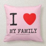 i [Love heart]  my family i [Love heart]  my family Throw Pillows