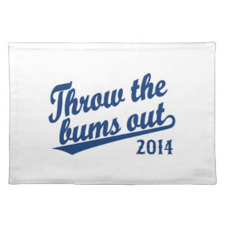 Throw the bums out 2014 blue place mats