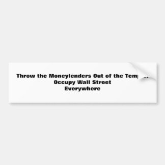 Throw the Moneylenders Out of the Temple!  Occupy Bumper Sticker