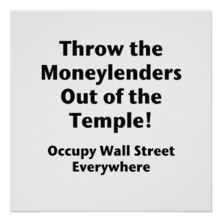 Throw the Moneylenders Out of the Temple!  Occupy Poster
