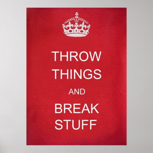 Throw Things and Break Stuff Print