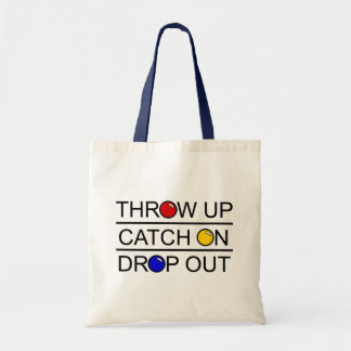 Throw Up, Catch On, Drop Out Budget Tote Bag