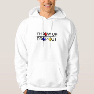 Throw Up, Drop Out Hoodie