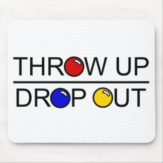 Throw Up, Drop Out Mouse Pad