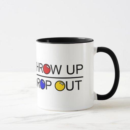 Throw Up, Drop Out Mug