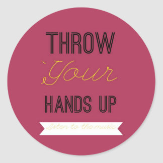 Throw Your Hands Up Sticker