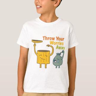 Throw Your Worries Away! T-Shirt