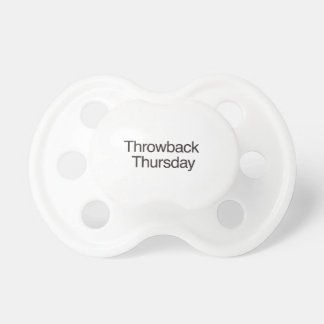 Throwback Thursday Baby Pacifiers