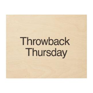 Throwback Thursday Wood Print