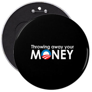 Throwing away your money pinback button