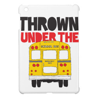 Thrown Under The Bus iPad Mini Covers