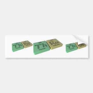 Thru as Th Thorium and Ru Ruthenium Bumper Sticker