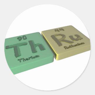Thru as Th Thorium and Ru Ruthenium Classic Round Sticker