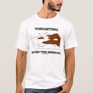Thrusting Makes The Bedrock Geology Orogeny T-Shirt
