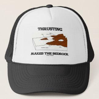 Thrusting Makes The Bedrock (Geology Orogeny) Trucker Hat
