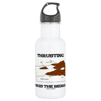 Thrusting Makes The Bedrock (Geology Orogeny) Water Bottle