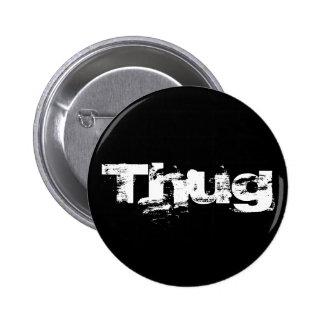 Thug Pin