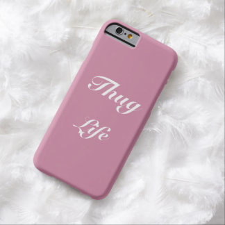 Thug Life Barely There iPhone 6 Case