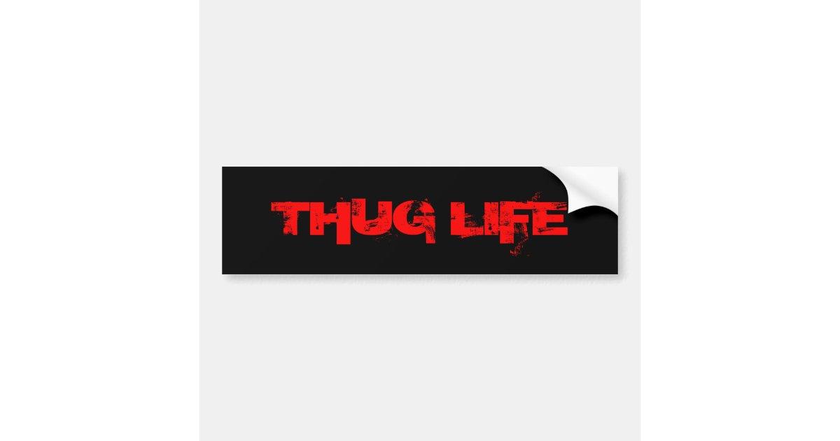 Thug life bumper sticker zazzle com