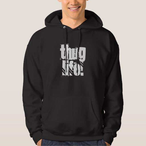 thug life hoodie zazzle. Black Bedroom Furniture Sets. Home Design Ideas