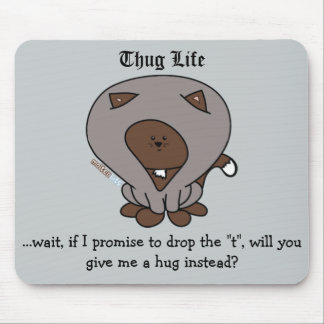 Thug Life Hoodie Cat Hug Mousepad