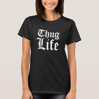 Thug Life Ladies Dark T-Shirt