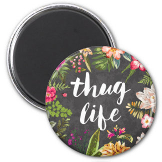 Thug life magnet