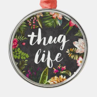 Thug life metal ornament