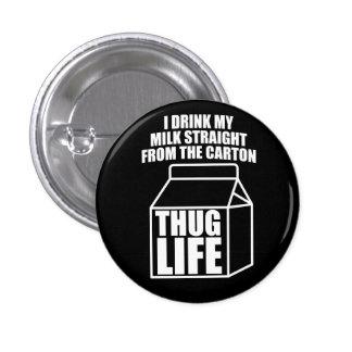 Thug Life Milk Carton (dark) 1 Inch Round Button