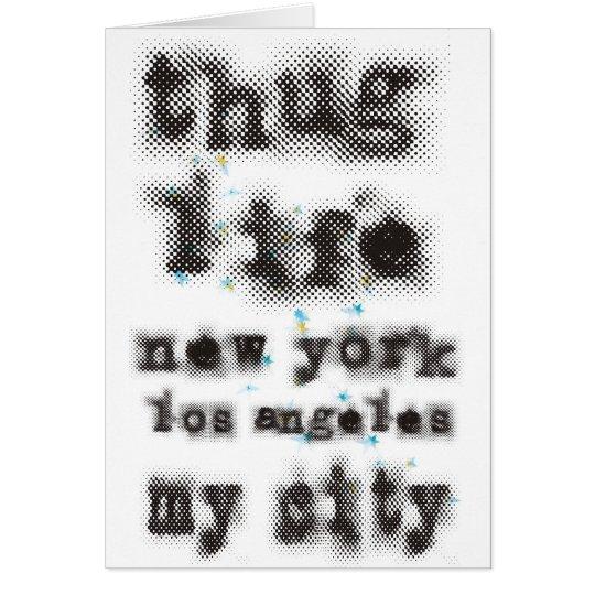 Thug life New York Los angeles My city Card