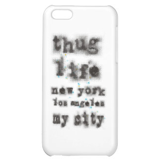 Thug life New York Los angeles My city iPhone 5C Cover