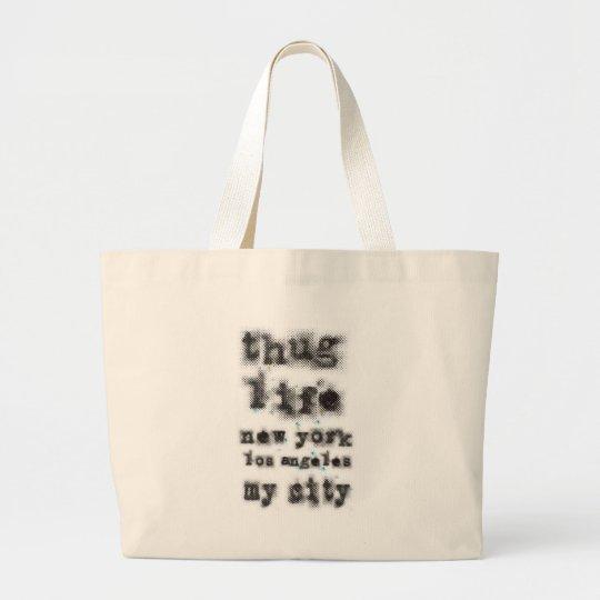 Thug life New York Los angeles My city Large Tote Bag