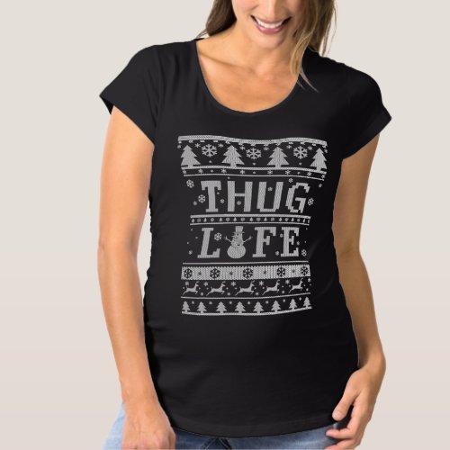 Thug Life Ugly Christmas Maternity T-Shirt After Christmas Sales 5796